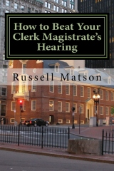My book on How to beat a Clerk Magistrate's Hearing.